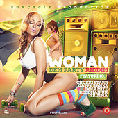 Woman Dem Party Riddim by Various Artists