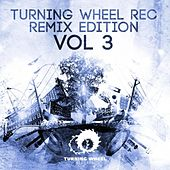 Turning Wheel Rec Remix Edition, Vol. 3 by Various Artists