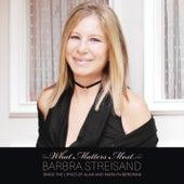 What Matters Most Barbra Streisand Sings The Lyrics Of Alan & Marilyn Bergman de Barbra Streisand