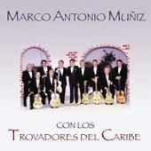 Marco Antonio Muñíz Con los Trovadores del Caribe de Marco Antonio Muñiz