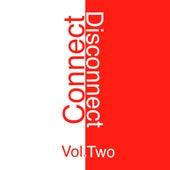 Connect - Disconnect, Vol. 2 de Various Artists