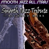 Smooth Jazz Tribute to Richard Marx de Smooth Jazz Allstars