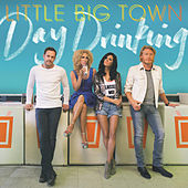 Day Drinking by Little Big Town