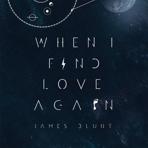 When I Find Love Again von James Blunt