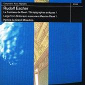 Escher: Le Tombeau De Ravel / Six Épigraphes Antiques / Largo from Sinfonia in Memoriam Maurice Ravel / Hymne Du Grand Meaulnes by Various Artists