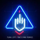 Rave Is King Remixes di Fukkk Offf