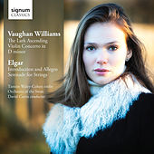 Vaughan Williams: The Lark Ascending, Violin Concerto in D Minor - Elgar: Introduction & Allegro, Serenade for Strings by Tamsin Waley-Cohen