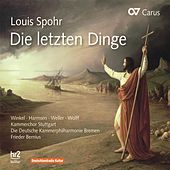 Spohr: Die letzen Dinge by Various Artists