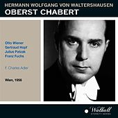Waltershausen: Oberst Chabert (Recorded 1956) de Various Artists