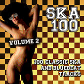 Ska 100 - 100 Classic Ska and Bluebeat Tracks, Vol. 2 von Various Artists