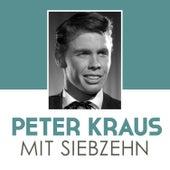 Mit siebzehn von Peter Kraus
