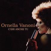 C'eri anche tu von Ornella Vanoni