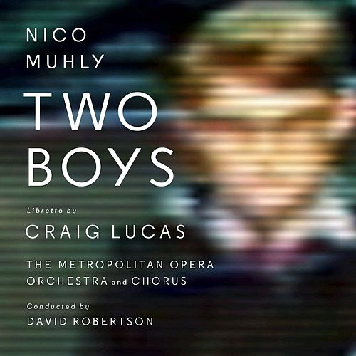 Two Boys von Nico Muhly