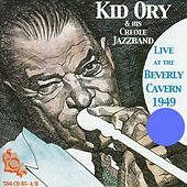 Live at the Beverly Cavern 1949, Pt. 1 by Kid Ory
