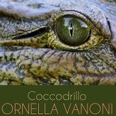 Coccodrillo von Ornella Vanoni
