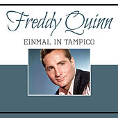 Einmal in Tampico von Freddy Quinn
