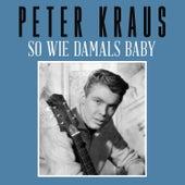 So wie damals baby von Peter Kraus