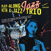 Play-Along with a Jazz Trio: Clarinet von The Great Backing Orchestra