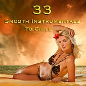 33 Smooth Instrumentals to Chill by Various Artists