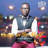 Songs in the Night by Akesse Brempong