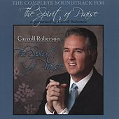 The Spirit of Praise (Soundtrack) by Carroll Roberson