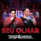 Seu Olhar - Single de Jorge & Mateus