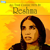 All Time Classic Hits by Reshma by Reshma