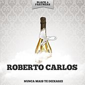 Nunca Mais Te Deixarei de Roberto Carlos