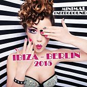 Minimal Underground Ibiza - Berlin 2015 de Various Artists