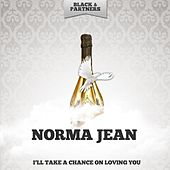 I'll Take a Chance On Loving You de Norma Jean