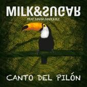 Canto del Pilón (2014 Remixes) by Milk & Sugar