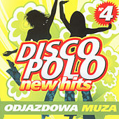 Disco Polo New Hits vol. 4.  Odjazdowa Muza von Various Artists