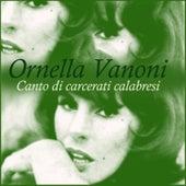 Canto di carcerati calabresi von Ornella Vanoni