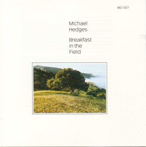 Breakfast In The Field by Michael Hedges