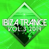 Ibiza Trance 2014 Vol. 3 - EP by Various Artists