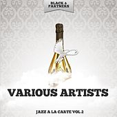 Jazz a La Carte Vol. 2 by Various Artists