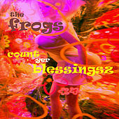 Count Yer Blessingsz by The Frogs