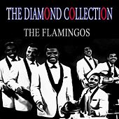 The Diamond Collection (Original Recordings) de The Flamingos