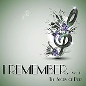 I Remember, Vol. 3 - the Story of Pop by Various Artists