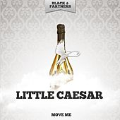 Move Me by Little Caesar