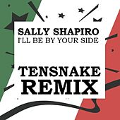 I'll Be By Your Side (Tensnake Remix) von Sally Shapiro