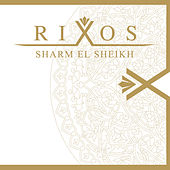 Rixos Sharm El Sheikh de Various Artists