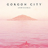 Unmissable von Gorgon City