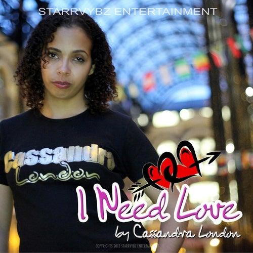 I Need Love by Cassandra London