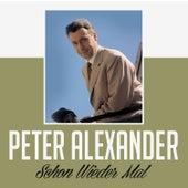 Schon wieder Mal von Peter Alexander