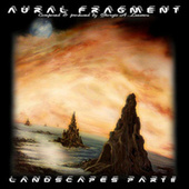 Landscapes Part II by Aural Fragment