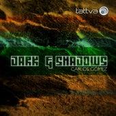 Dark & Shadows by Carlos Gomez