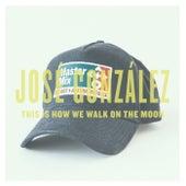 This Is How We Walk On The Moon - Single de José González