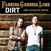 Dirt by Florida Georgia Line