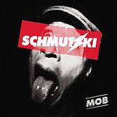 Mob (EP) by Schmutzki